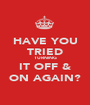 HAVE YOU TRIED TURNING IT OFF & ON AGAIN? - Personalised Poster A1 size