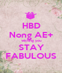 HBD Nong AE+ wishing you STAY FABULOUS - Personalised Poster A1 size