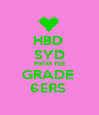 HBD  SYD FROM THE GRADE  6ERS  - Personalised Poster A1 size