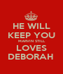 HE WILL KEEP YOU MARVIN STILL LOVES DEBORAH  - Personalised Poster A1 size