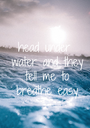 head under  water and they  tell me to  breathe easy - Personalised Poster A1 size