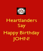 Heartlanders Say  Happy Birthday JOHN! - Personalised Poster A1 size
