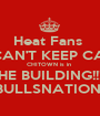 Heat Fans      CAN'T KEEP CALM CHITOWN is in  THE BUILDING!!!!!! BULLSNATION  - Personalised Poster A1 size