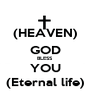 (HEAVEN) GOD BLESS YOU (Eternal life) - Personalised Poster A1 size