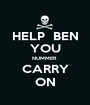 HELP  BEN YOU NUMMER  CARRY ON - Personalised Poster A1 size
