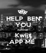 HELP  BEN YOU nummer Kwijt APP ME  - Personalised Poster A1 size