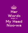 Her Words Ringin In My Head Noo-wa - Personalised Poster A1 size