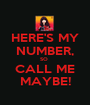 HERE'S MY NUMBER, SO  CALL ME MAYBE! - Personalised Poster A1 size