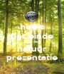 het is het einde van de  natuur presentatie - Personalised Poster A1 size