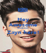 Hey Awesome Muskaan Zayn here!  - Personalised Poster A1 size