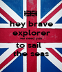 hey brave explorer we need you to sail   the seas - Personalised Poster A1 size
