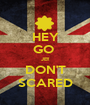 HEY GO  JE!! DON'T SCARED - Personalised Poster A1 size