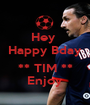 Hey  Happy Bday  ** TIM ** Enjoy - Personalised Poster A1 size