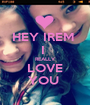 HEY IREM  I  REALLY LOVE YOU  - Personalised Poster A1 size