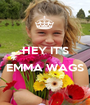 HEY IT'S  EMMA WAGS  - Personalised Poster A1 size