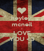 heyley  mcneil I LOVE YOU <3 - Personalised Poster A1 size