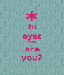 hi ayat how are you? - Personalised Poster A1 size