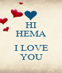 HI HEMA  I LOVE YOU - Personalised Poster A1 size