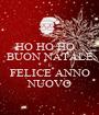 HO HO HO... BUON NATALE E FELICE ANNO NUOVO - Personalised Poster A1 size