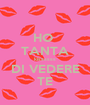 HO  TANTA kissssss DI VEDERE TE - Personalised Poster A1 size