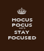 HOCUS POCUS LET'S STAY FOCUSED - Personalised Poster A1 size