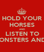 HOLD YOUR HORSES AND LISTEN TO OF MONSTERS AND MEN - Personalised Poster A1 size
