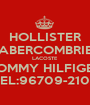 HOLLISTER ABERCOMBRIE LACOSTE TOMMY HILFIGER TEL:96709-2102 - Personalised Poster A1 size