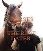 HORSES FIRST.  THE REST LATER. - Personalised Poster A1 size