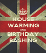 HOUSE WARMING AND BIRTHDAY BASHING - Personalised Poster A1 size