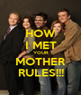 HOW I MET YOUR MOTHER RULES!!! - Personalised Poster A1 size