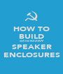 HOW TO BUILD cat no 62-2309 SPEAKER ENCLOSURES - Personalised Poster A1 size