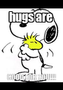 hugs are  GOOD FOR YOU!!! - Personalised Poster A1 size