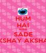 HUM HAI SIDHE SADE AKSHAY AKSHAY - Personalised Poster A1 size