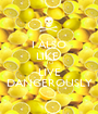 I ALSO LIKE  TO LIVE DANGEROUSLY - Personalised Poster A1 size
