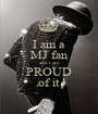 I am a MJ fan and I am PROUD of it - Personalised Poster A1 size