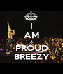 I AM A PROUD BREEZY - Personalised Poster A1 size