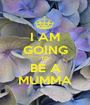 I AM GOING TO BE A MUMMA - Personalised Poster A1 size