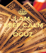 İ AM  KEEP CALM OGUZHAN OGUZ  - Personalised Poster A1 size