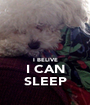 I BELIVE I CAN SLEEP - Personalised Poster A1 size
