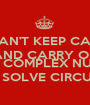 I CAN'T KEEP CALM AND CARRY ON I'M AN ELECTRICAL ENGINEER I NEED COMPLEX NUMBERS TO SOLVE CIRCUITS - Personalised Poster A1 size