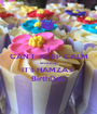 I CAN'T  KEEP CALM BECAUSE IT's HAMZA's  BirthDay - Personalised Poster A1 size