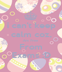 i can't keep calm coz, Am Free  From Exams :D - Personalised Poster A1 size