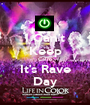 I Can't Keep Calm It's Rave Day - Personalised Poster A1 size