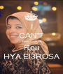 I CAN'T KEEP CALM Rou HYA El3ROSA - Personalised Poster A1 size