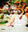 I can't Keep clam Because It's my Birthday - Personalised Poster A1 size
