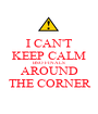 I CAN'T KEEP CALM BSO FINALS  AROUND  THE CORNER  - Personalised Poster A1 size