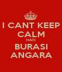 I CANT KEEP CALM HACI BURASI ANGARA - Personalised Poster A1 size