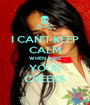 I CAN'T KEEP CALM WHEN I SEE YOUR CHEEKS - Personalised Poster A1 size
