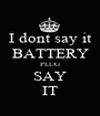 I dont say it BATTERY PLUG SAY IT - Personalised Poster A1 size