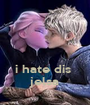 i hate dis  jelsa - Personalised Poster A1 size